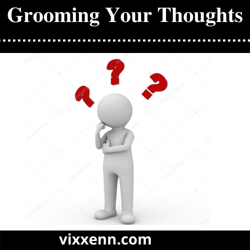 Grooming Your Thoughts