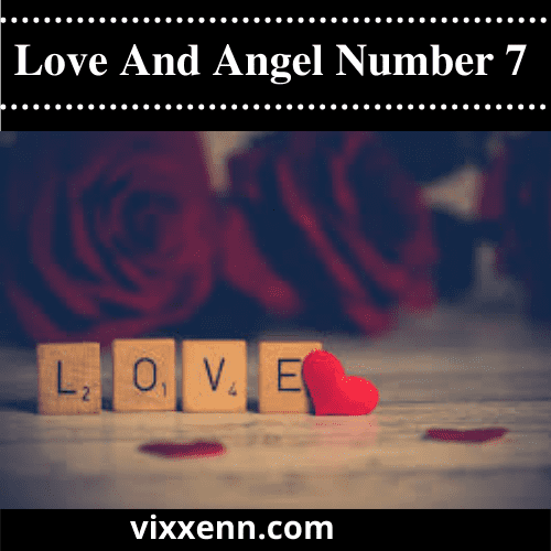 Love and Angel Number 7