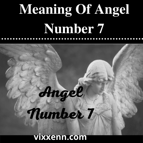 Meaning of Angel Number 7