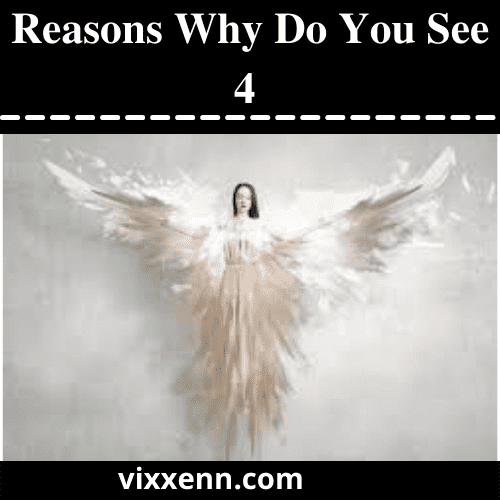 Reasons Why Do You See 4