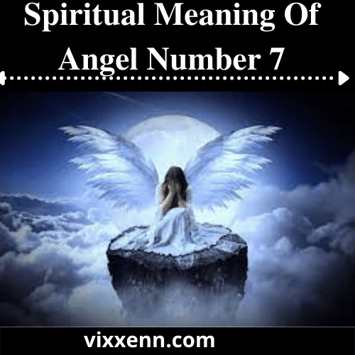 The Spiritual Meaning Of Angel Number 7