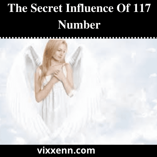 The Secret Influence Of 117 Number