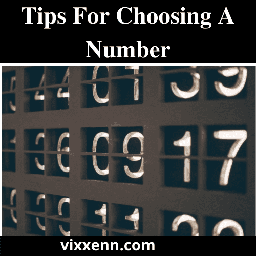 Tips For Choosing A Number